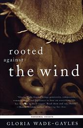Rooted Against the Wind: Personal Essays 3327454