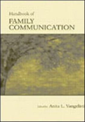 Routledge Handbook of Family Communication 9780805841312