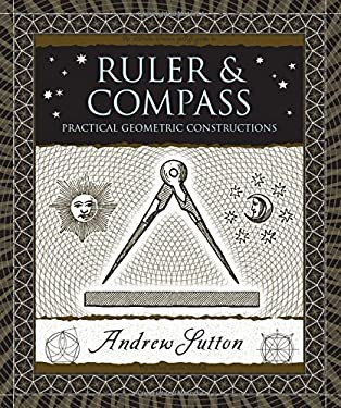 Ruler & Compass: Practical Geometric Constructions 9780802717764