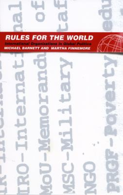 Rules for the World: International Organizations in Global Politics 9780801440908