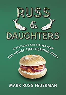 Russ & Daughters: The House That Herring Built 9780805242942
