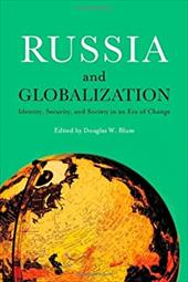 Russia and Globalization: Identity, Security, and Society in an Era of Change