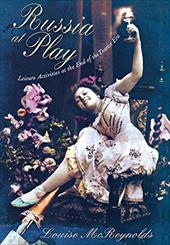 Russia at Play: Leisure Activities at the End of the Tsarist Era 3212213