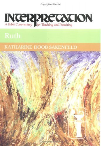 Ruth: Interpretation: A Bible Commentary for Teaching and Preaching 9780804231497