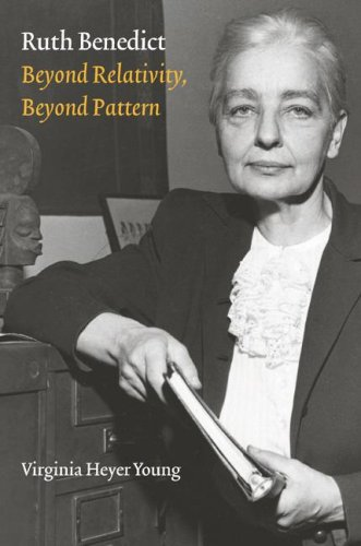 Ruth Benedict: Beyond Relativity, Beyond Pattern 9780803249196