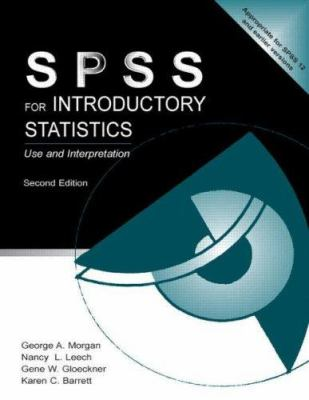 SPSS for Introductory Statistics: Use and Interpretation [With CDROM] 9780805847895