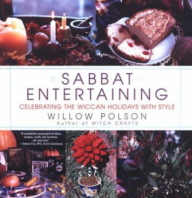 Sabbat Entertaining: Celebrating the Wiccan Holidays with Style 9780806523514