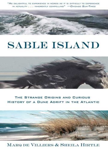 Sable Island: The Strange Origins and Curious History of a Dune Adrift in the Atlantic 9780802777409