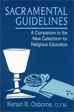 Sacramental Guidelines: A Companion to the New Catechism for Religious Educators 9780809135653