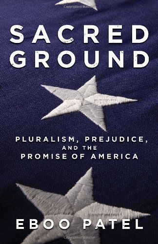 Sacred Ground: Pluralism, Prejudice, and the Promise of America 9780807077481