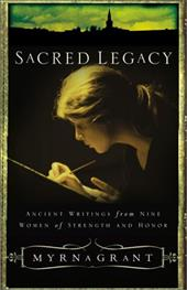 Sacred Legacy: Ancient Writings from Nine Women of Strength and Honor 3206587