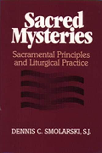Sacred Mysteries: Sacramental Principles and Liturgical Practice 9780809135516