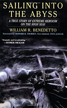 Sailing Into the Abyss: A True Story of Extreme Heroism on the High Seas