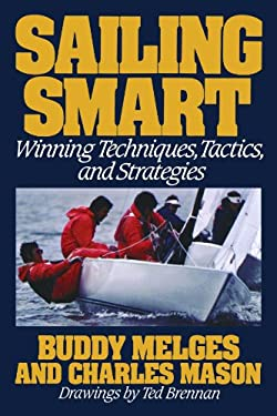 Sailing Smart: Winning Techniques, Tactics, and Strategies 9780805003512