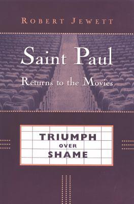 Saint Paul Returns to the Movies: Triumph Over Shame 9780802845856