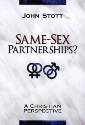 Same-Sex Partnerships?: A Christian Perspective - Stott, John R. W.