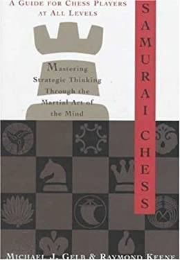 Samurai Chess: Mastering the Martial Art of the Mind 9780802713377