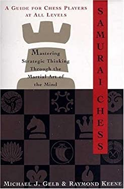 Samurai Chess: Mastering the Martial Art of the Mind 9780802775498