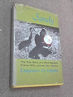 Sandy: The True Story of a Rare Sandhill Crane Who Joined Our Family