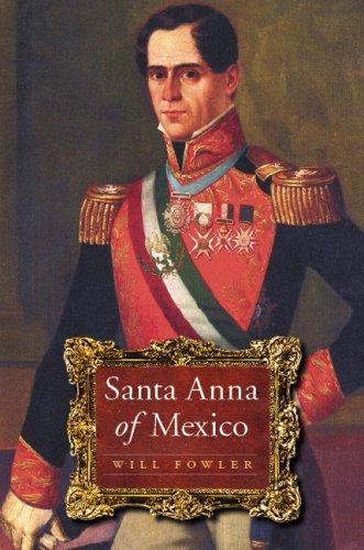 Santa Anna of Mexico 9780803211209