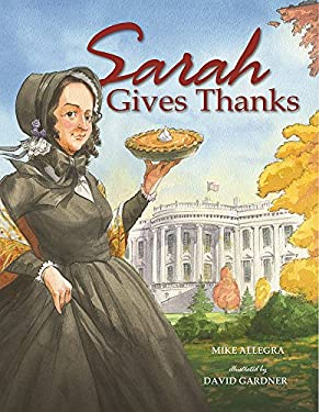 Sarah Gives Thanks: How Thanksgiving Became a National Holiday 9780807572399