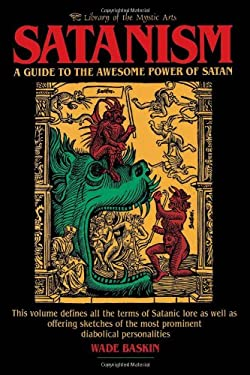 Satanism: A Guide to the Awesome Power of Satan 9780806510903
