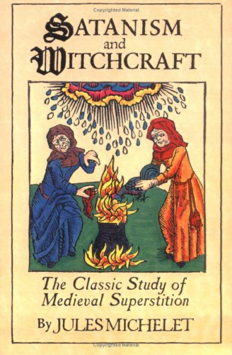 Satanism and Witchcraft: A Study in Medieval Superstition 9780806500591