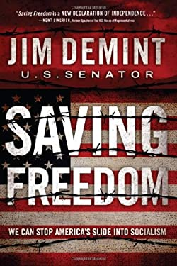Saving Freedom: We Can Stop America's Slide Into Socialism 9780805449570