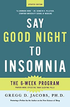 Say Good Night to Insomnia : The 6-Week Programme Proven More Effective Than Sleeping Pills