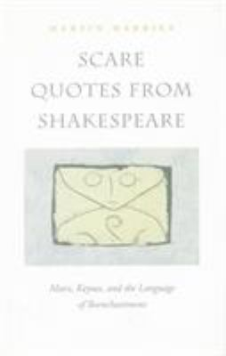 Scare Quotes from Shakespeare: Marx, Keynes, and the Language of Reenchantment 9780804736213