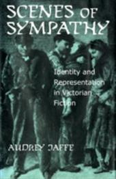 Scenes of Sympathy: Identity and Representation in Victorian Fiction