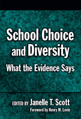 School Choice and Diversity: What the Evidence Says 9780807745991