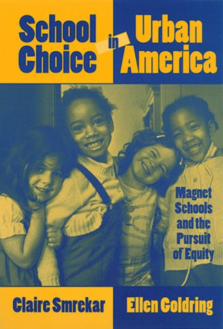 School Choice in Urban America: Magnet Schools and the Pursuit of Equity 9780807738283