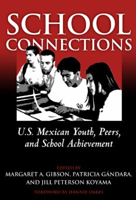 School Connections: U.S. Mexican Youth, Peers, and School Achievement 9780807744383