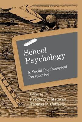 School Psychology: A Social Psychological Perspective 9780805805369