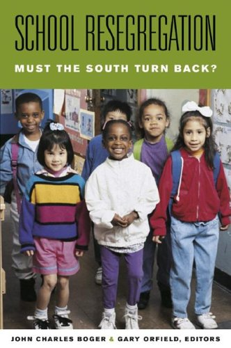 School Resegregation: Must the South Turn Back? 9780807829530