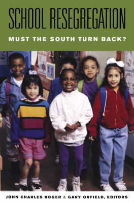 School Resegregation: Must the South Turn Back? 9780807856130