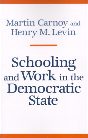 Schooling and Work in the Democratic State 9780804712897