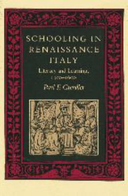 Schooling in Renaissance Italy: Literacy and Learning, 1300-1600 9780801842290