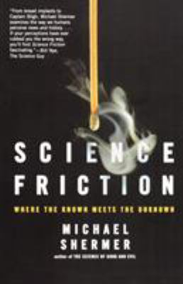 Science Friction: Where the Known Meets the Unknown 9780805079142