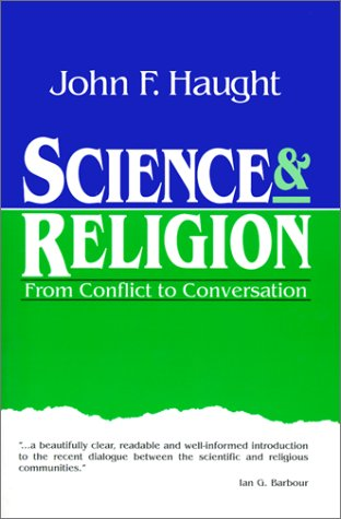 Science & Religion: From Conflict to Conversation 9780809136063