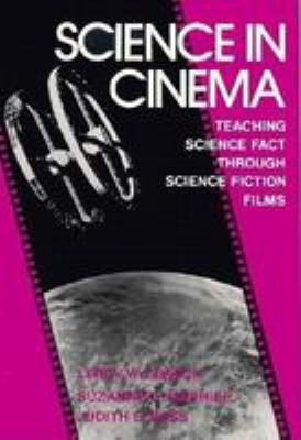 Science in Cinema: Teaching Science Fact Through Science Fiction Films 9780807729151