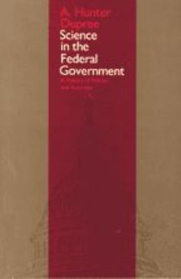 Science in the Federal Government: A History of Policies and Activities 9780801833816