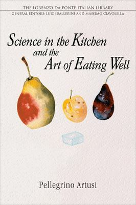 Science in the Kitchen and the Art of Eating Well 9780802086570
