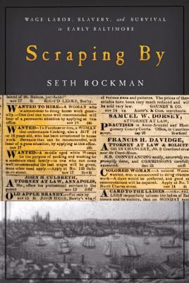 Scraping by: Wage Labor, Slavery, and Survival in Early Baltimore 9780801890062