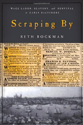 Scraping by: Wage Labor, Slavery, and Survival in Early Baltimore 9780801890079