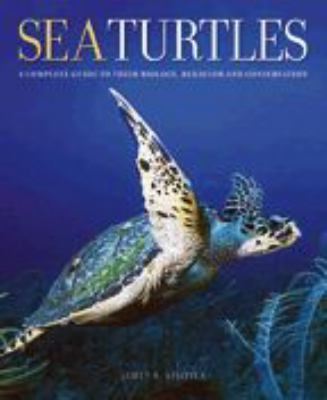 Sea Turtles: A Complete Guide to Their Biology, Behavior, and Conservation 9780801880070