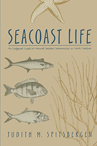 Seacoast Life: An Ecological Guide to Natural Seashore Communities in North Carolina 9780807841099