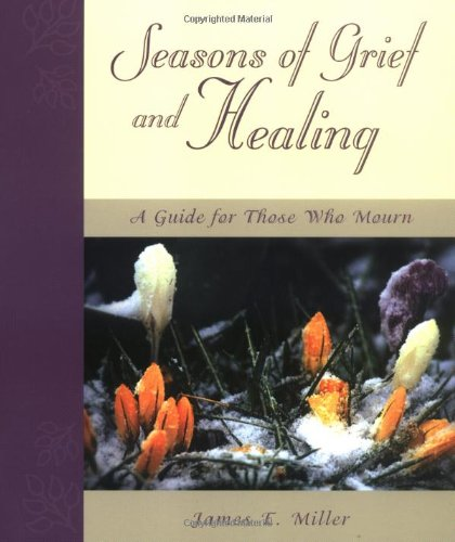 Seasons of Grief and Healing: A Guide for Those Who Mourn 9780806640365