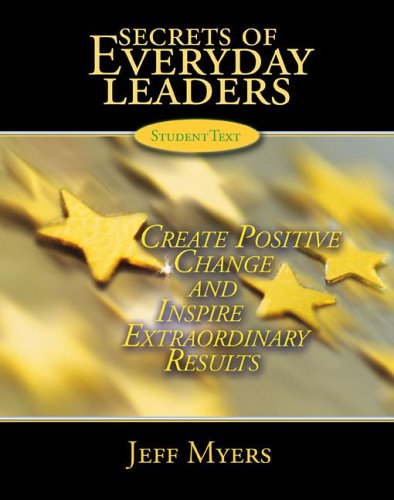 Secrets of Everyday Leaders Student Text: Create Positive Change and Inspire Extraordinary Results 9780805468861